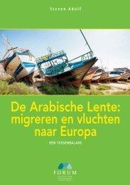 De Arabische lente: migreren en vluchten naar Europa. Een ...