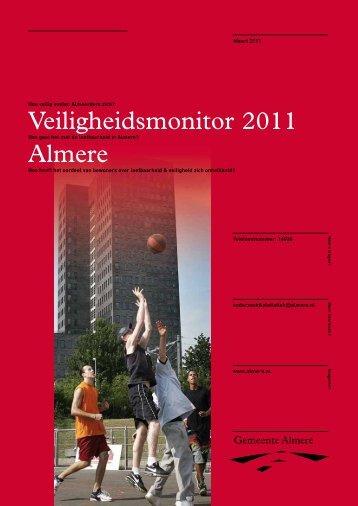 Veiligheidsmonitor 2011 Almere - Veilig Almere - Gemeente Almere