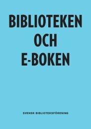 Biblioteken och e-boken - Svensk Biblioteksförening