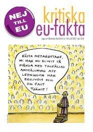 utges av Folkrörelsen Nej till EU | nr 104 | juli 2007 | pris 20 kr