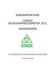 Eindrapport Duurzaamheidsmeter Wageningen 2011 - Platform ...