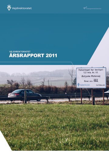 ÅRSRAPPORT 2011 - Vejdirektoratet