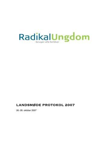 LANDSMØDE PROTOKOL 2007 - Radikal Ungdom