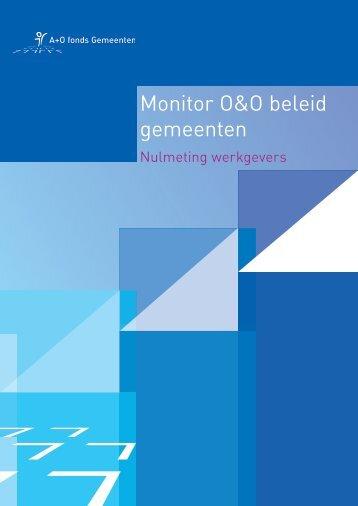 Monitor O&O beleid gemeenten - A+O fonds Gemeenten