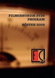 FILMCENTRUM SYDS PROGRAM HÖSTEN 2009