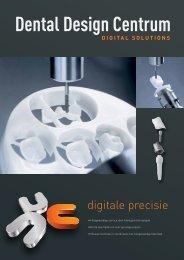 digitale precisie - Dental Design Centrum bv