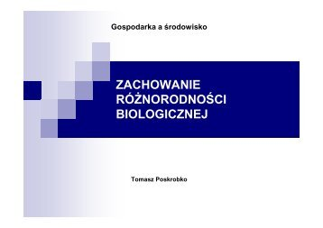 ZACHOWANIE RÓśNORODNOŚCI BIOLOGICZNEJ BIOLOGICZNEJ