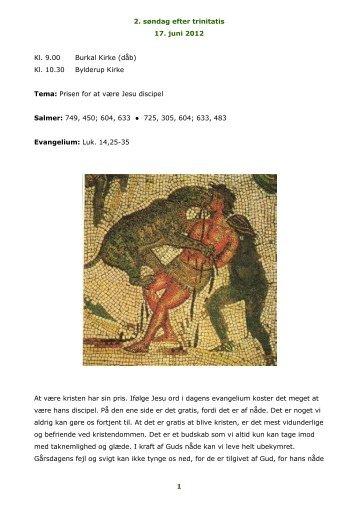 2. søndag efter trinitatis 17. juni 2012 1 Kl. 9.00 Burkal Kirke (dåb) Kl ...