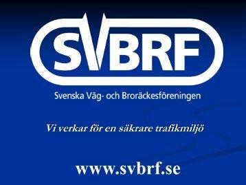 Ladda ned presentation SVBRF 2010 (pdf).