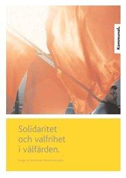Solidaritet och valfrihet i välfärden (PDF) - Kommunal