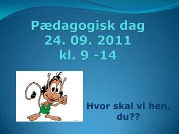 Pædagogisk dag 24092011 dias - issoe-skolen.dk