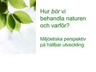 Hur bör vi behandla naturen och varför? - Cerum