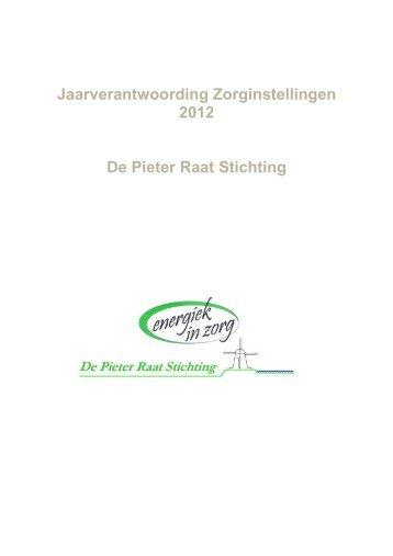 Jaarverslag 2012 definitief voor website - Pieter Raat Stichting