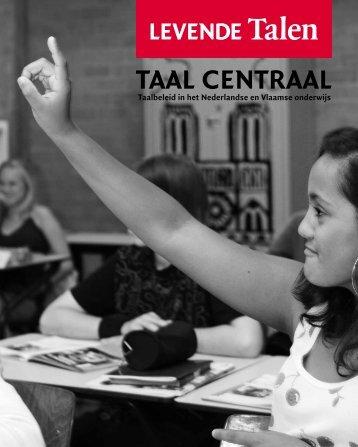 Taal centraal - Taalbeleid in het Nederlandse en ... - Levende Talen