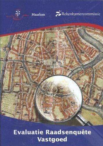 Evaluatie raadsenquête Vastgoed - Gemeente Haarlem