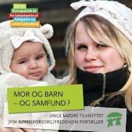 MOR OG BARN – OG SAMFUND ? - Foreningen Jysk Børneforsorg
