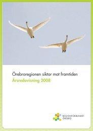 Örebroregionen siktar mot framtiden Årsredovisning 2008