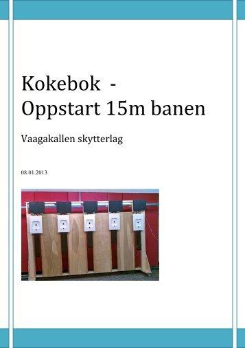 Kokebok - Oppstart 15m banen - skytterlag2.no