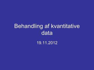 Behandling af kvantitative data_d 19 11 2012