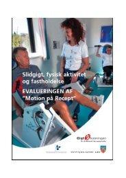 Slidgigt, fysisk aktivitet og fastholdelse - Evaluering af Motion på ...