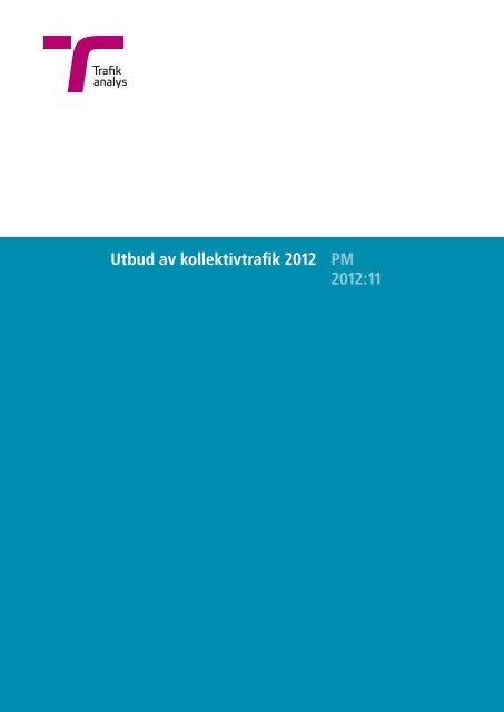 PM 2012:11 Utbud av kollektivtrafik 2012 - Trafikanalys