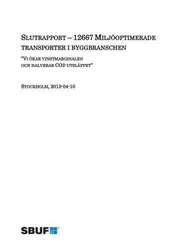 Slutrapport - 12667 Miljöoptimerade transporter i ... - SBUF