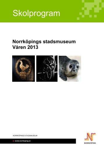 Stadsmuseets skolprogram våren 2013.pdf - Norrköpings kommun