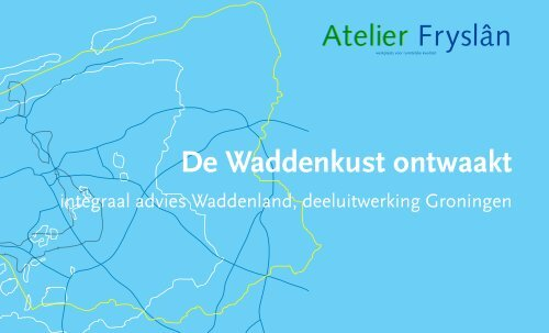 PDF De waddenkust ontwaakt - Atelier Fryslân