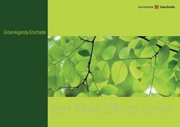 Een frisse kijk op groen - Gemeente Enschede