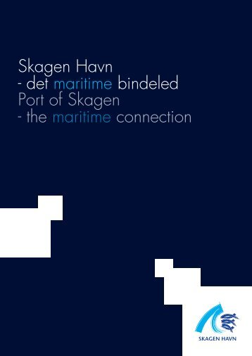 Skagen Havn - det maritime bindeled Port of Skagen - the maritime ...