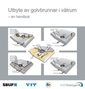 Ladda hem Utbyte av golvbrunnar i våtrum här - VVS Företagen