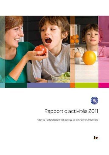 Rapport d'activités 2011, Agence Fédérale pour la Sécurité ... - Favv