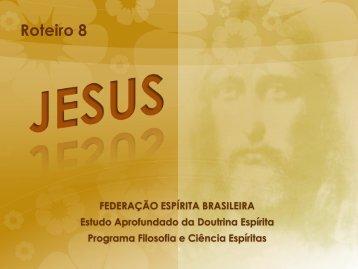 Roteiro 8 - Federação Espírita Brasileira