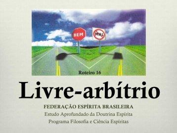 Roteiro 16 Livre-arbítrio - Federação Espírita Brasileira