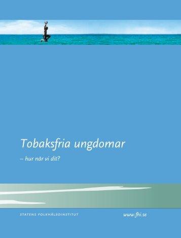 Tobaksfria ungdomar Hur når vi dit?, 597 kB - Statens folkhälsoinstitut