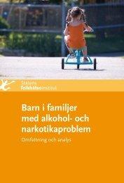 Barn i familjer med alkohol- och narkotikaproblem, 713 kB - Statens ...
