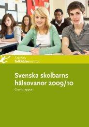 Svenska skolbarns hälsovanor 2009/10. Grundrapport - Statens ...