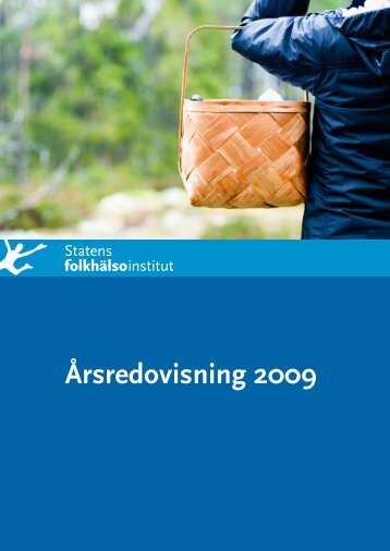 Årsredovisning 2009, 780 kB - Statens folkhälsoinstitut