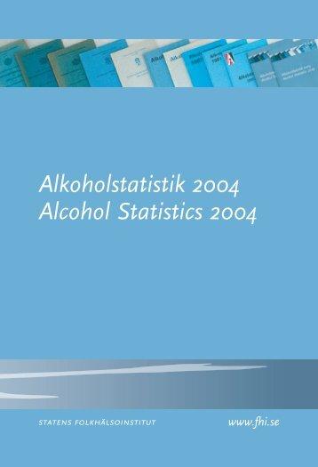 Alkoholstatistik 2004 Alcohol Statistics 2004 - Statens folkhälsoinstitut