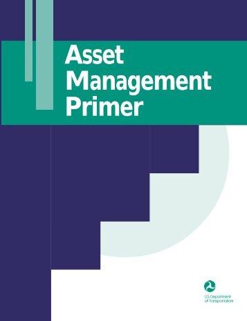 Asset Management Primer - About - U.S. Department of Transportation