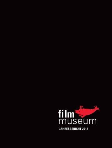 Jahresbericht 2012 - Österreichisches Filmmuseum