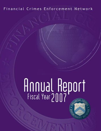 FY 2007 Annual Report - FinCEN