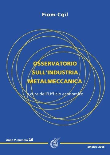 OSSERVATORIO SULL'INDUSTRIA METALMECCANICA - Fiom - Cgil