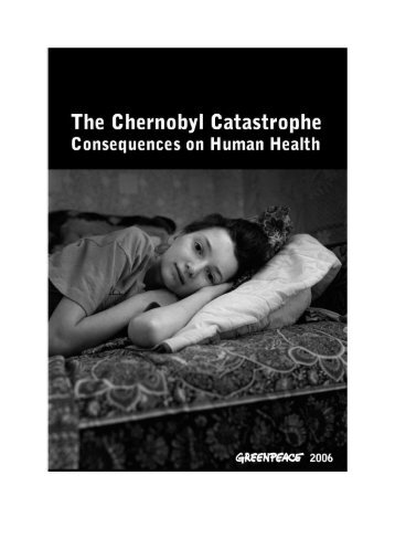 The Chernobyl Catastrophe Consequences on ... - Greenpeace