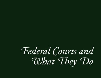 Federal Courts and What They Do - Federal Judicial Center