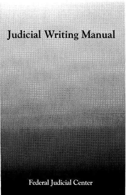 Judicial Writing Manual - Federal Judicial Center