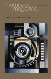 membersmagazineMaY–aUG 2011 - the Flint Institute of Arts