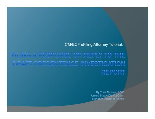 CM/ECF eFiling Attorney Tutorial: - the Northern District of Florida