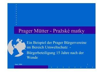 Prager Mütter - Pražské matky - Europa im Fluss