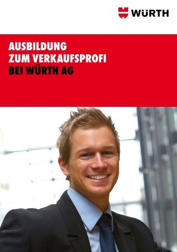 AUSBILDUNG ZUM verkAUfSprofI BeI Würth AG - Wuerth AG